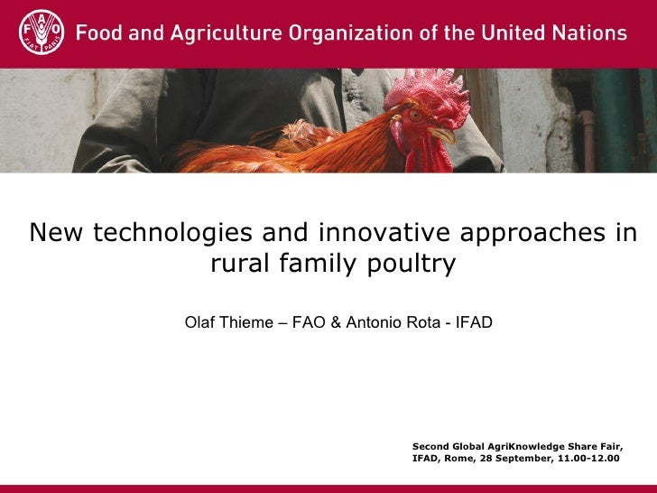 New technologies and innovative approaches in rural family poultry Olaf Thieme – FAO & Antonio Rota - IFAD Second Global A...