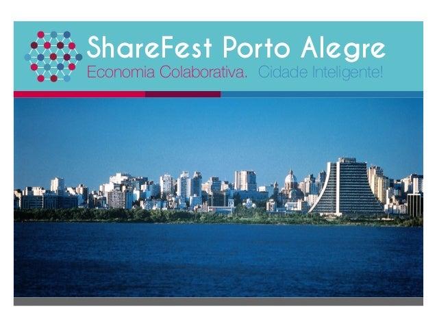 ShareFest Porto Alegre Economia Colaborativa.  Imagem   Cidade Inteligente!