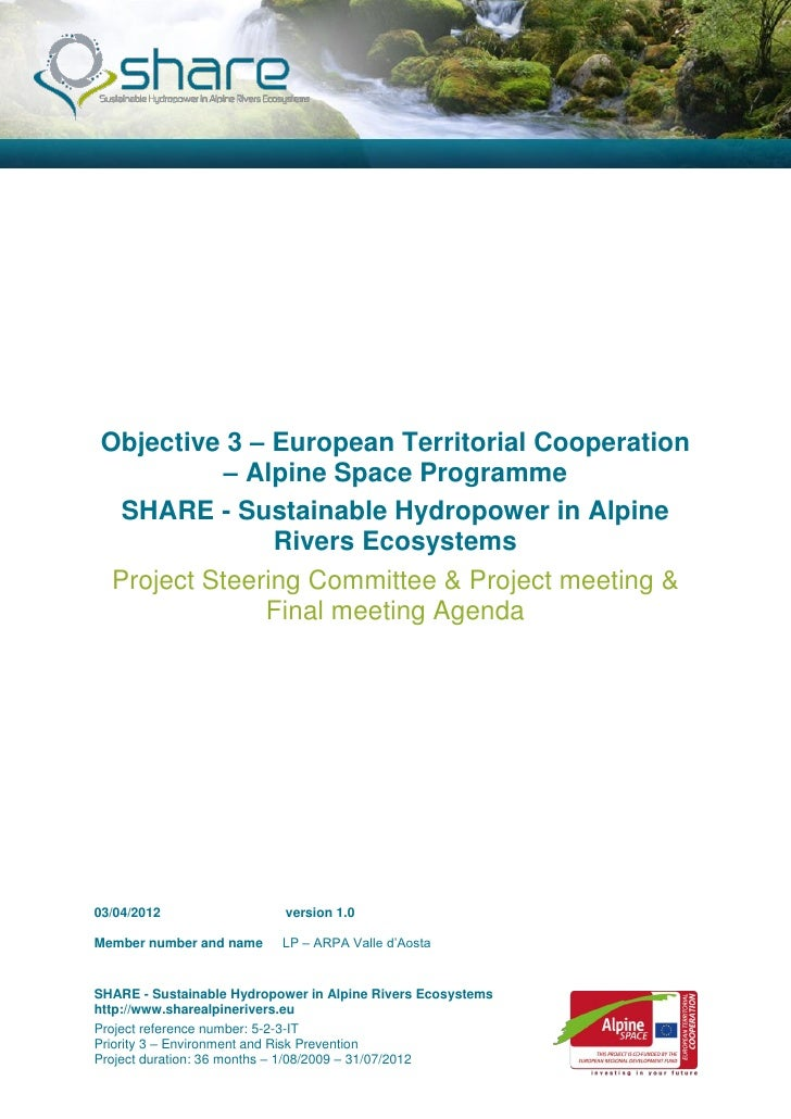 Objective 3 – European Territorial Cooperation          – Alpine Space Programme  SHARE - Sustainable Hydropower in Alpine...
