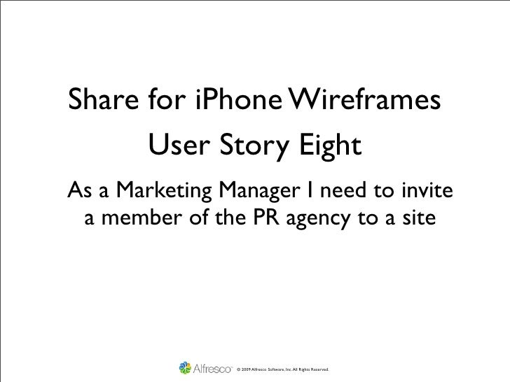 Share for iPhone Wireframes       User Story Eight As a Marketing Manager I need to invite  a member of the PR agency to a...