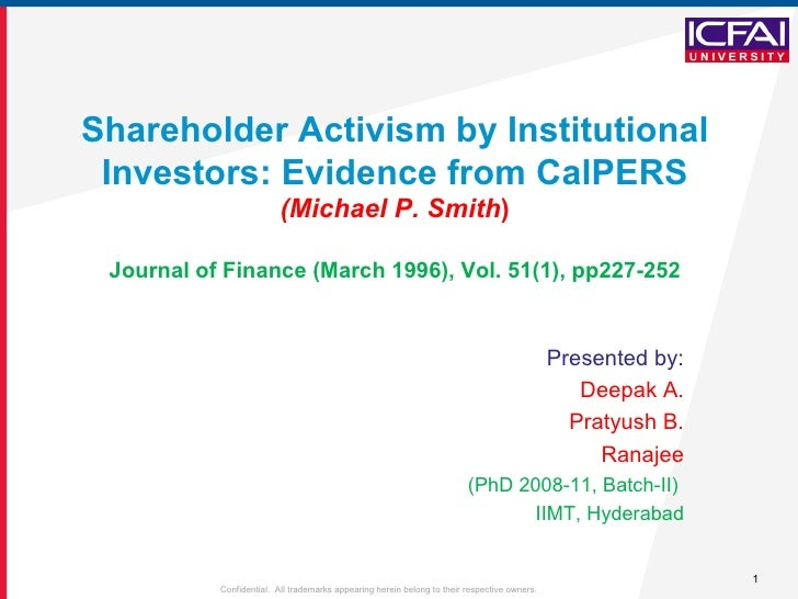 Shareholder Activism by Institutional Investors: Evidence from CalPERS (Michael P. Smith ) Journal of Finance (March 1996)...