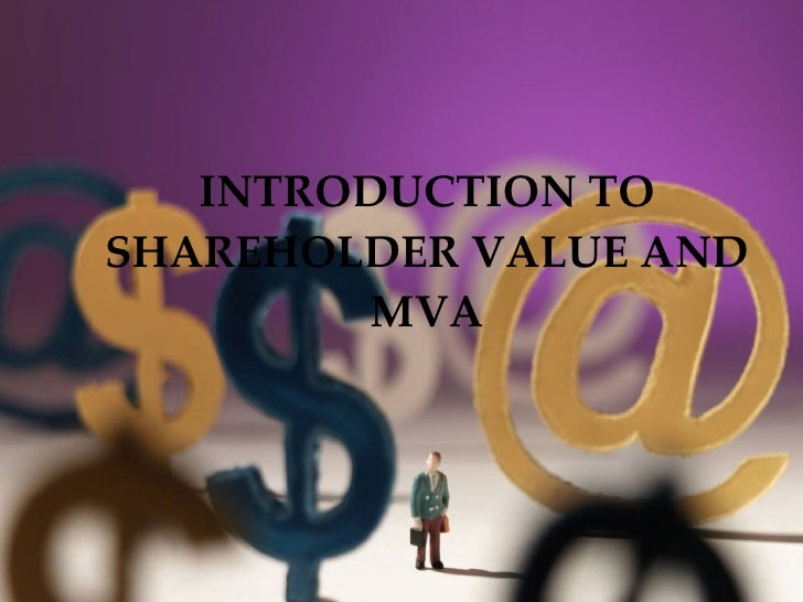 INTRODUCTION TO SHAREHOLDER VALUE AND MVA