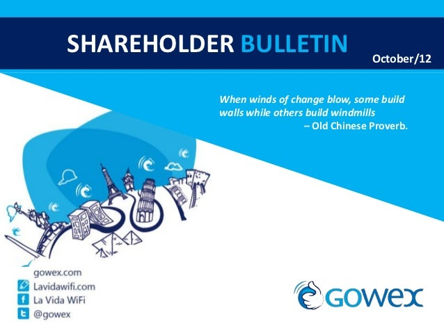 SHAREHOLDER BULLETIN                      October/12          When winds of change blow, some build          walls while o...