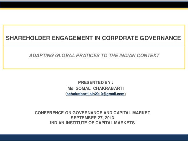 ADAPTING GLOBAL PRATICES TO THE INDIAN CONTEXT SHAREHOLDER ENGAGEMENT IN CORPORATE GOVERNANCE CONFERENCE ON GOVERNANCE AND...