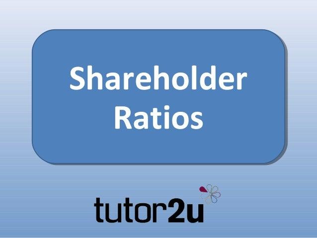 Shareholder  Ratios