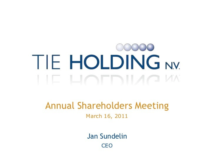 Annual Shareholders Meeting<br />March 16, 2011<br />Jan Sundelin <br />CEO<br />
