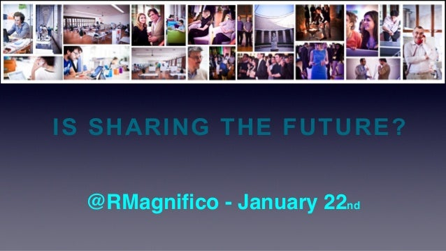 IS SHARING THE FUTURE? @RMagnifico - January 22nd