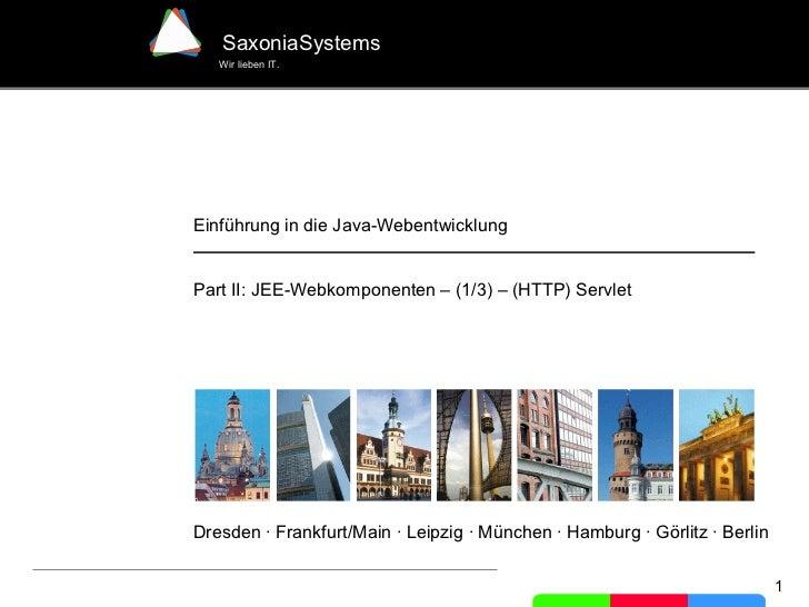 Dresden · Frankfurt/Main · Leipzig · München · Hamburg · Görlitz · Berlin Einführung in die Java-Webentwicklung Part II: J...