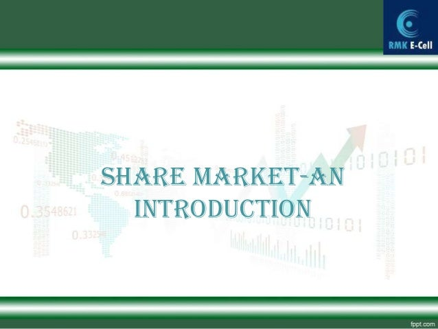 SHARE MARKET-An  INTRODUCTION