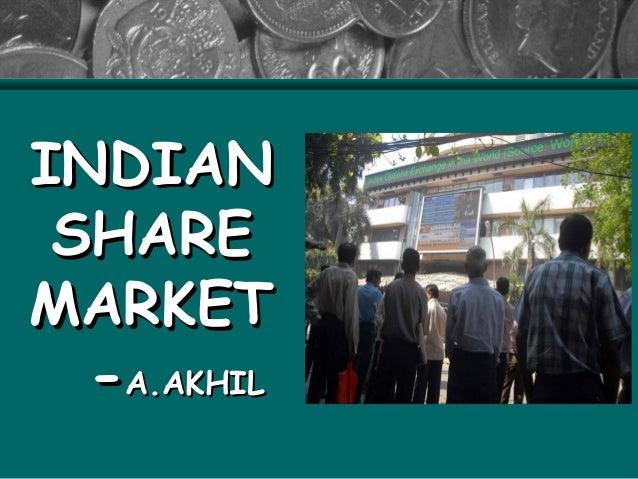 INDIANINDIANSHARESHAREMARKETMARKET--A.AKHILA.AKHIL