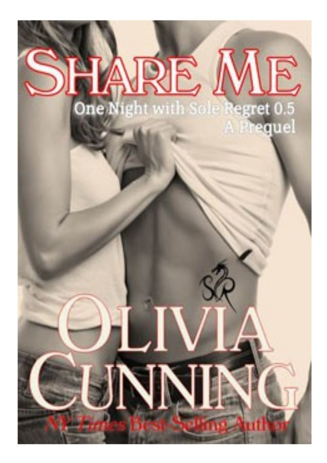 Share Me (One Night With Sole Regret # 0.5) by Olivia Cunning
