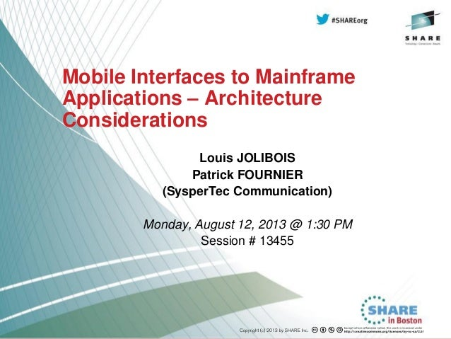 Mobile Interfaces to Mainframe Applications – Architecture Considerations Louis JOLIBOIS Patrick FOURNIER (SysperTec Commu...