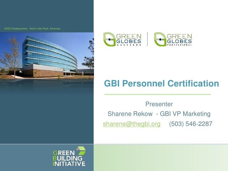 ADEQ Headquarters,  North Little Rock, Arkansas<br />GBI Personnel Certification <br />Presenter  <br />Sharene Rekow  - G...