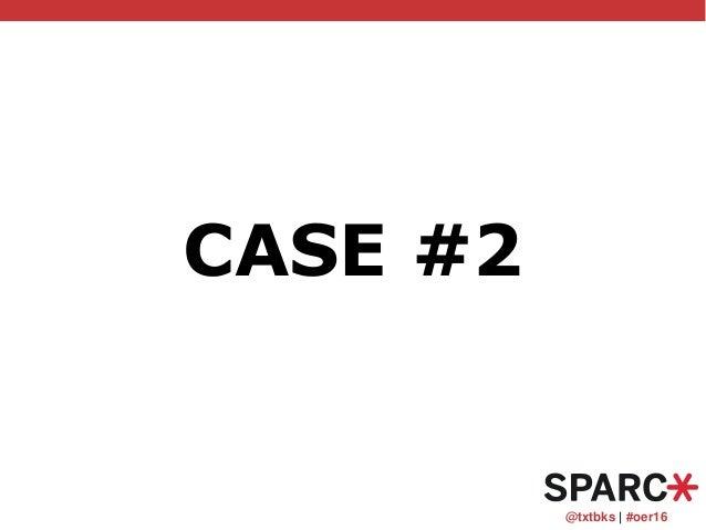 @txtbks   #oer16 CASE #2
