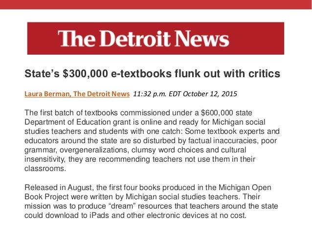 @txtbks   #oer16 State's $300,000 e-textbooks flunk out with critics Laura Berman, The Detroit News 11:32 p.m. EDT October...