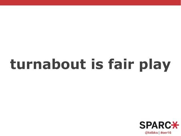 @txtbks   #oer16 turnabout is fair play