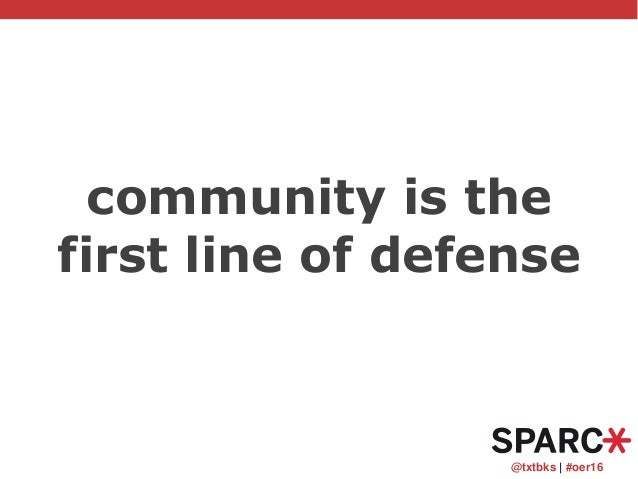 @txtbks   #oer16 community is the first line of defense