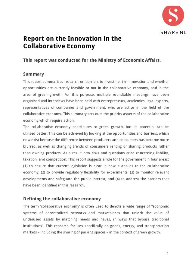 1 Report on the Innovation in the Collaborative Economy This report was conducted for the Ministry of Economic Affairs. Su...