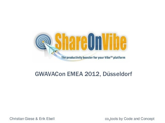 GWAVACon EMEA 2012, DüsseldorfChristian Giese & Erik Ebell        co3tools by Code and Concept