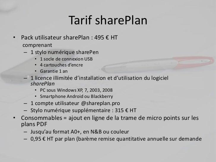 Tarif sharePlan• Pack utilisateur sharePlan : 495 € HT   comprenant    – 1 stylo numérique sharePen        • 1 socle de co...