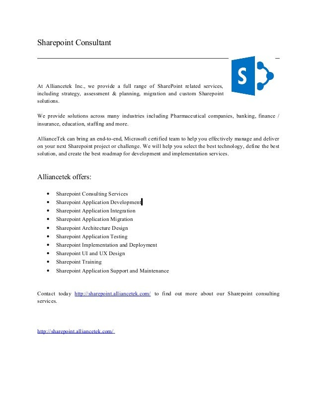 Sharepoint Consultant At Alliancetek Inc., we provide a full range of SharePoint related services, including strategy, ass...