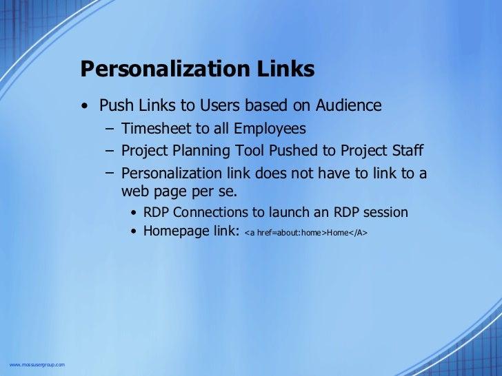 Personalization Links <ul><li>Push Links to Users based on Audience </li></ul><ul><ul><li>Timesheet to all Employees </li>...
