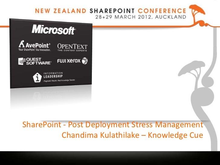 SharePoint - Post Deployment Stress Management          Chandima Kulathilake – Knowledge Cue