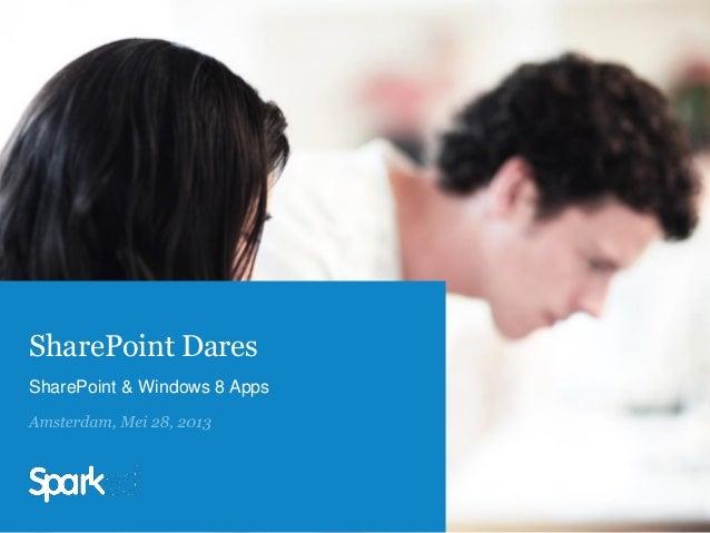 SharePoint DaresSharePoint & Windows 8 Apps