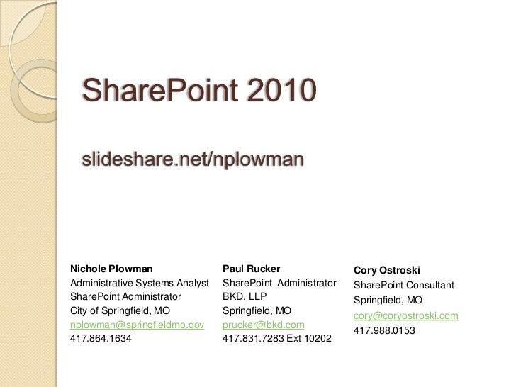 Nichole Plowman                  Paul Rucker                Cory OstroskiAdministrative Systems Analyst   SharePoint Admin...