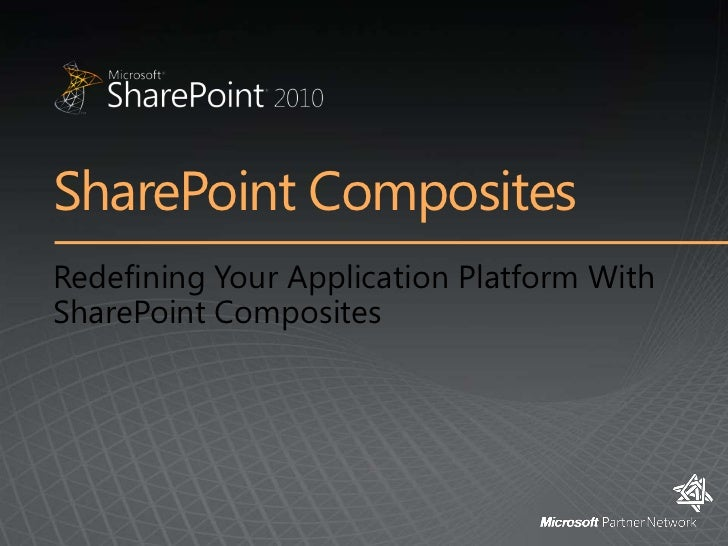 SharePoint Composites<br />Redefining Your Application Platform With SharePoint Composites<br />