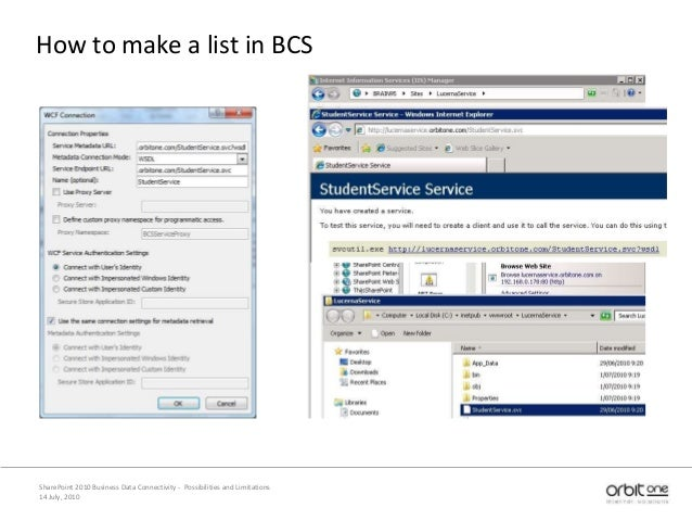 How to make a list in BCS 14 July, 2010 SharePoint 2010 Business Data Connectivity - Possibilities and Limitations
