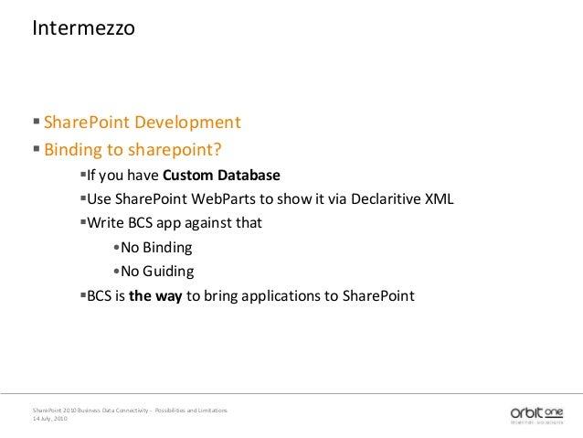 14 July, 2010 SharePoint 2010 Business Data Connectivity - Possibilities and Limitations Intermezzo SharePoint Developmen...