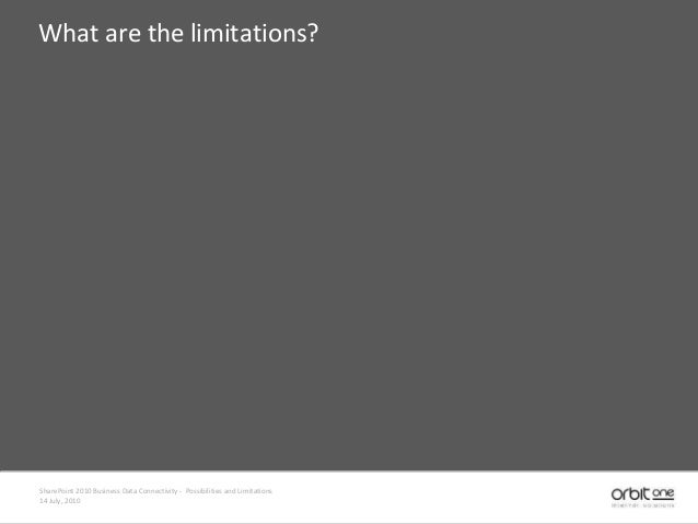 What are the limitations? SharePoint 2010 Business Data Connectivity - Possibilities and Limitations 14 July, 2010