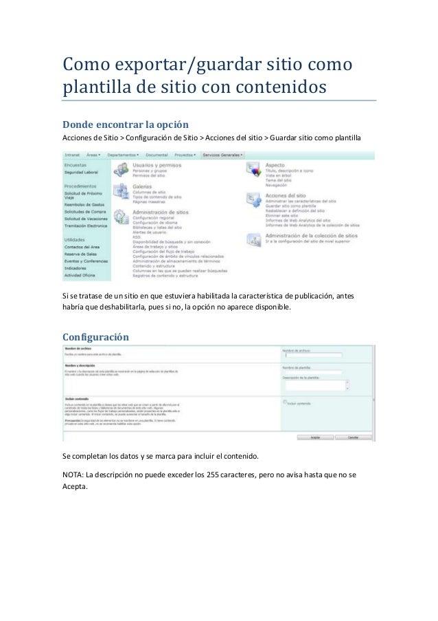 Como exportar/guardar sitio comoplantilla de sitio con contenidosDonde encontrar la opciónAcciones de Sitio > Configuració...