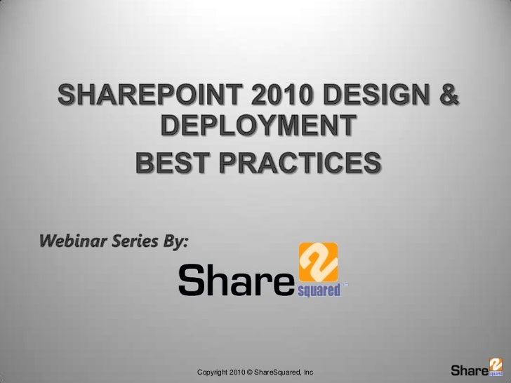 SharePoint 2010 Design & Deployment <br />Best Practices<br />Webinar Series By:<br />