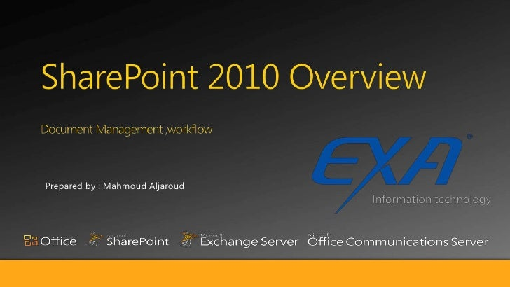 SharePoint 2010 Overview Document Management ,workflow<br />Prepared by : MahmoudAljaroud<br />