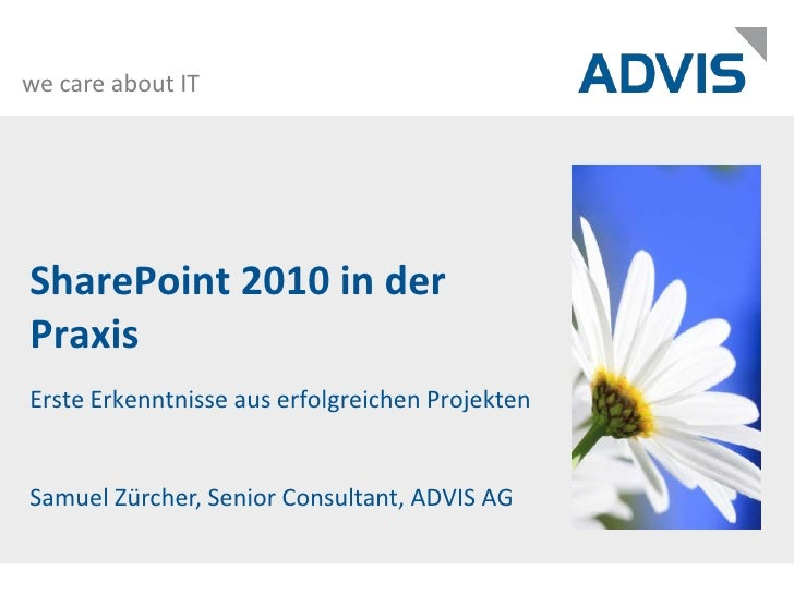 SharePoint 2010 in der Praxis <br />Erste Erkenntnisse aus erfolgreichen Projekten<br />Samuel Zürcher, Senior Consultant,...