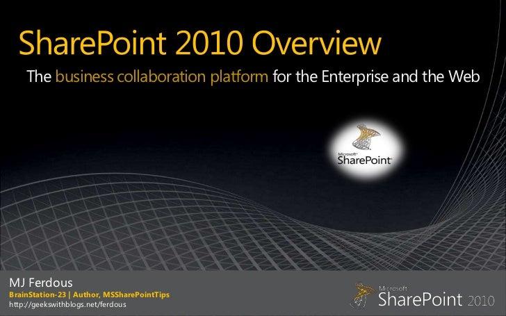The business collaboration platform for the Enterprise and the WebMJ FerdousBrainStation-23 | Author, MSSharePointTipshttp...