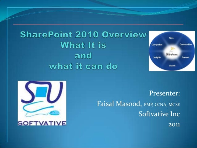 Presenter:  Faisal Masood, PMP, CCNA, MCSE Softvative Inc 2011