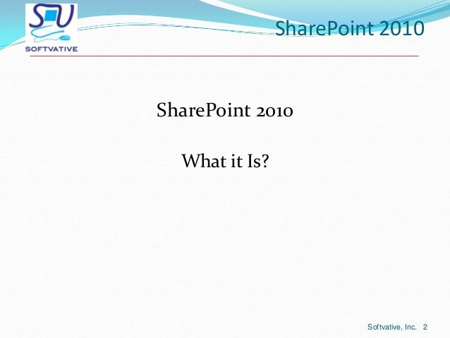 Sharepoint 2010 overview - what it is and what it can do Slide 2
