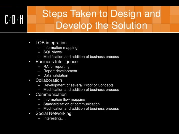 Steps Taken to Design and CDH             Develop the Solution       •   LOB integration            – Information mapping ...