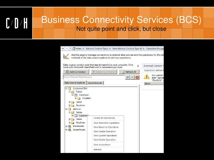 CDH   Business Connectivity Services (BCS)              Not quite point and click, but close