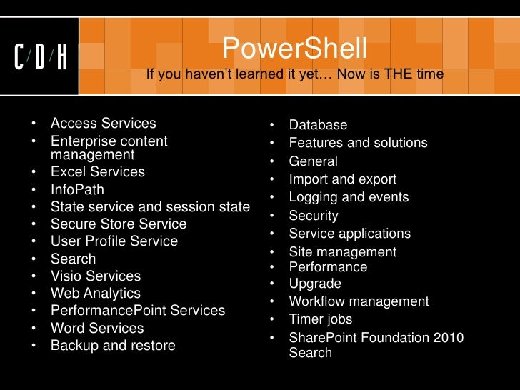 CDH                           PowerShell                   If you haven't learned it yet… Now is THE time   •   Access Ser...