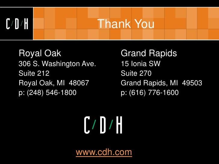 CDH                         Thank You   Royal Oak                                  Grand Rapids  306 S. Washington Ave.   ...