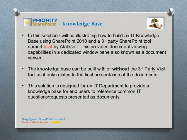 - Knowledge Base• In this solution I will be illustrating how to build an IT Knowledge  Base using SharePoint 2010 and a 3...