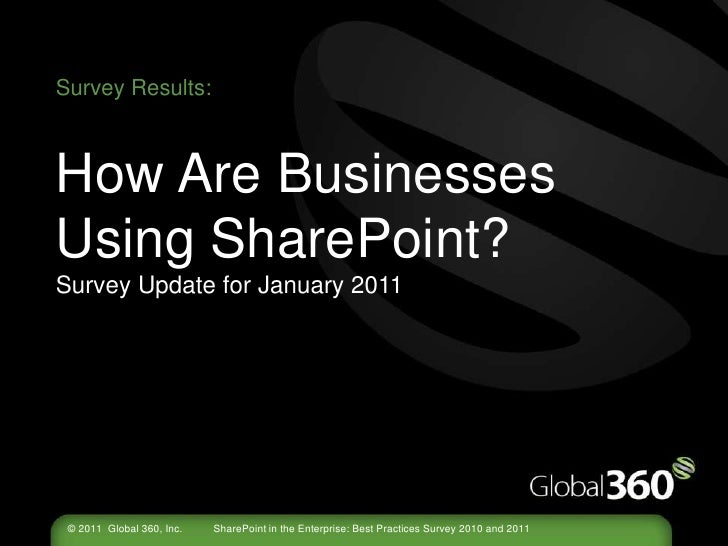 Survey Results:How Are Businesses Using SharePoint?Survey Update for January 2011<br />