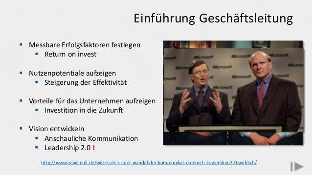 Einführung Geschäftsleitung  Messbare Erfolgsfaktoren festlegen  Return on invest  Nutzenpotentiale aufzeigen  Steiger...