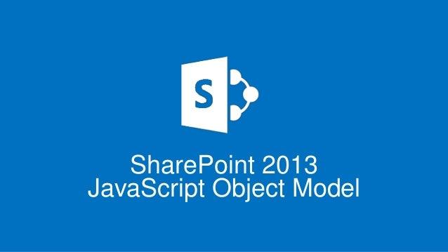 SharePoint 2013 JavaScript Object Model