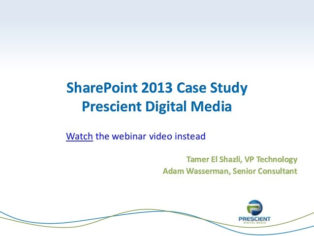 sharepoint case study Microsoft sharepoint and office 365 case study solution vision: the customer's vision was to take full advantage of the microsoft office 365 integrated suite of.