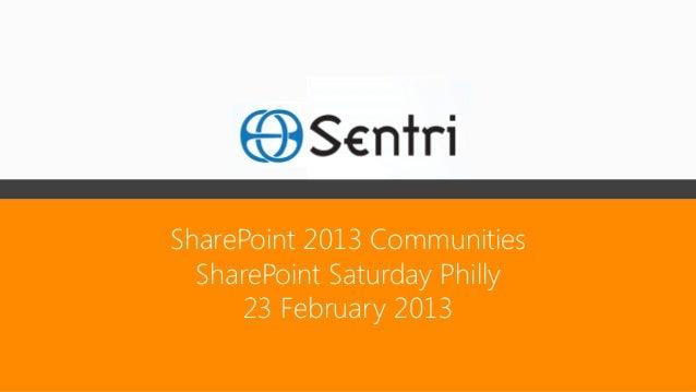 SharePoint 2013 Communities  SharePoint Saturday Philly      23 February 2013
